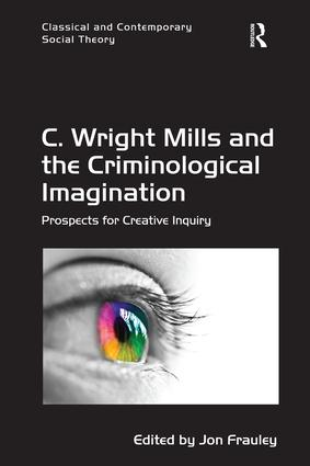 couverture du livre :  C. Wright Mills and the Criminological Imagination Prospects for Creative Inquiry
