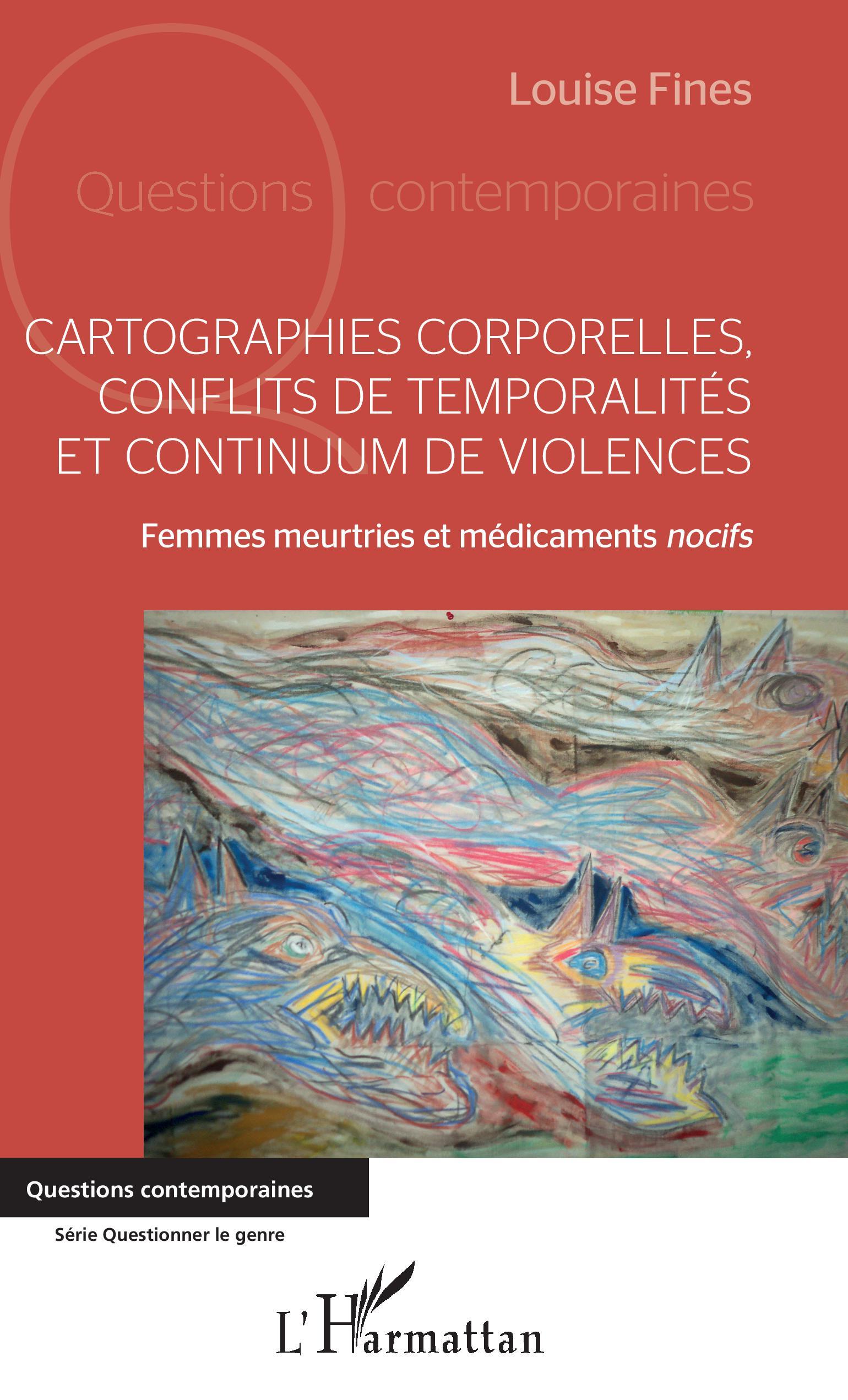 couverture du livre : Cartographies corporelles, conflits de temporalités et continuum de violences : Femmes meurtries et médicaments nocifs.
