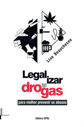couverture du livre: Legalizar as drogas: para melhor prevenir os abuso