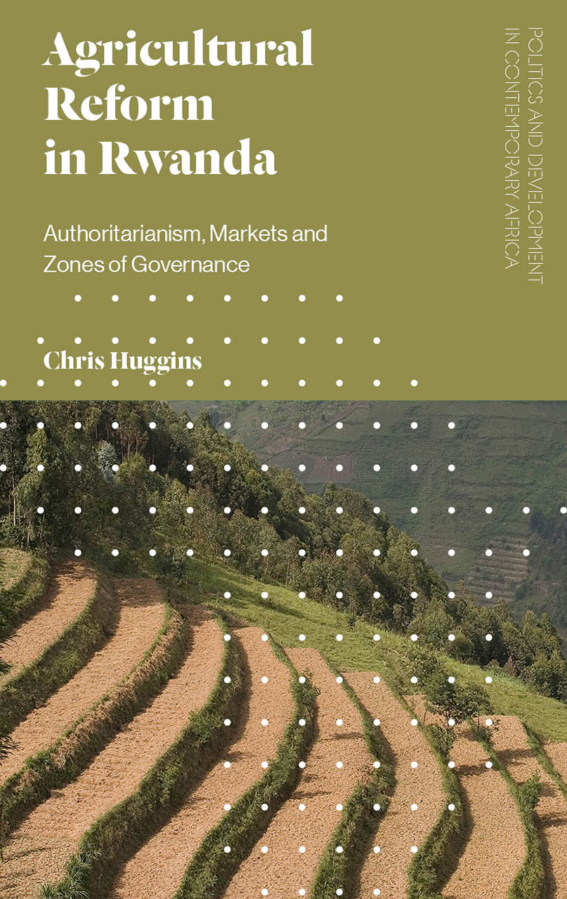 couverture du livre : Agricultural Reform in Rwanda- Authoritarianism, Markets and Zones of Governance