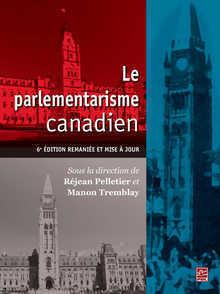couverture du livre :6e édition du livre Le parlementarisme canadien