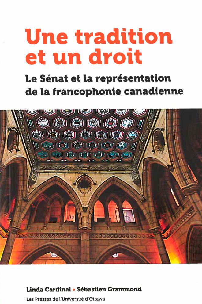 couverture du livre :Une tradition et un droit Le Sénat et la représentation de la francophonie canadienne