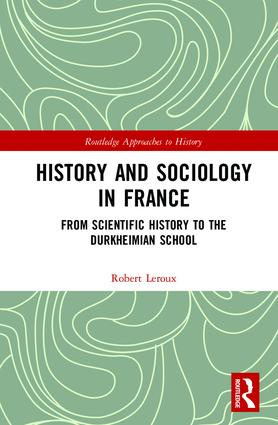 couverture du livre :History and Sociology in France: From Scientific History to the Durkheimian School