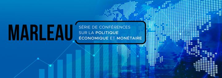 Marleau série de conférences sur la politique économique et monétaire